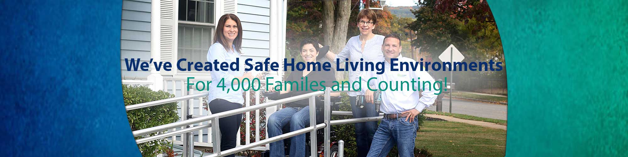 We have created safe home living environments for 1,000s of families