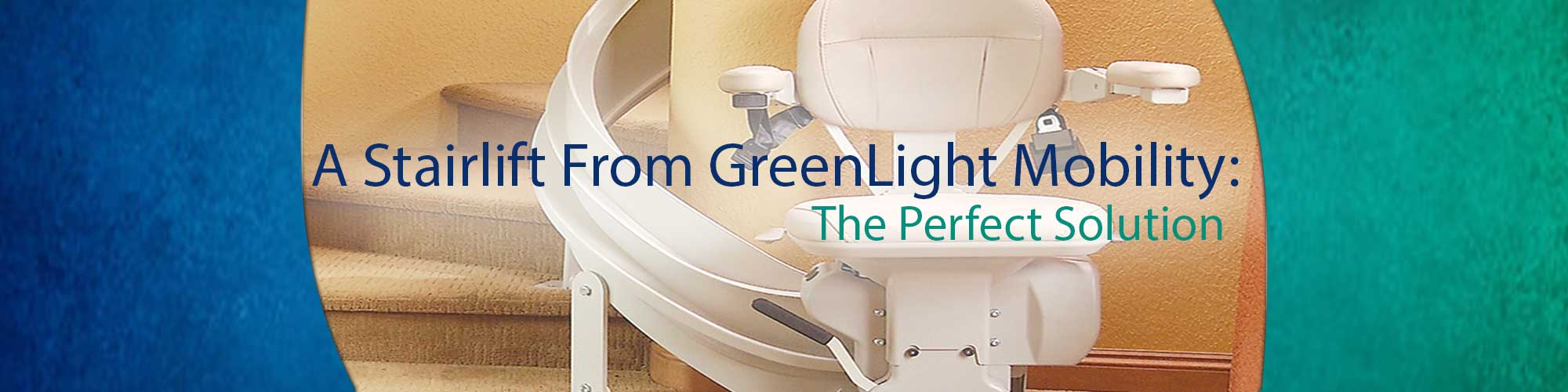Stairlifts by GreenLight Mobility